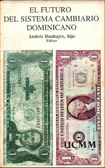 El futuro del sistema cambiario Dominicano por Andres Dauhajre, hijo