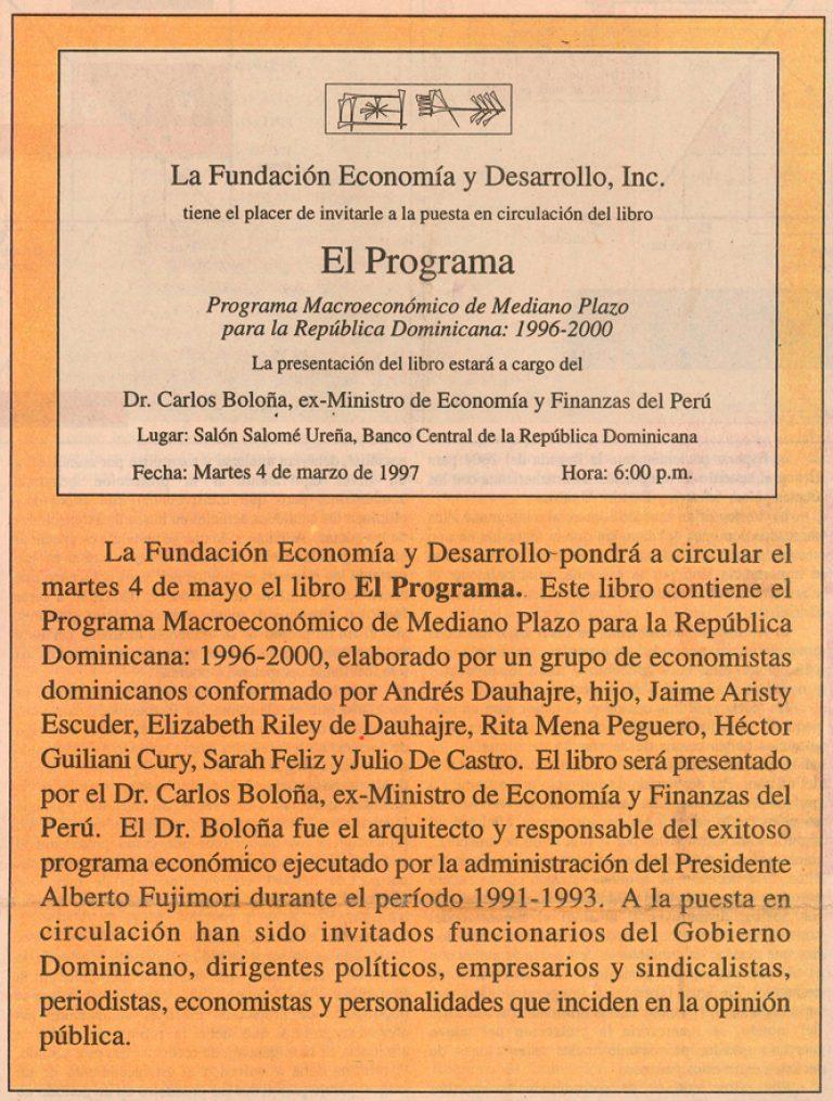 Carlos Boloña fue invitado por la Fundación Economía y Desarrollo, Inc. para presentar el 4 de marzo de 1997, en Santo Domingo, el libro El Programa: Programa Macroeconómico de Mediano Plazo para la República Dominicana: 1996-2000, de Andrés Dauhajre, hijo et.al.